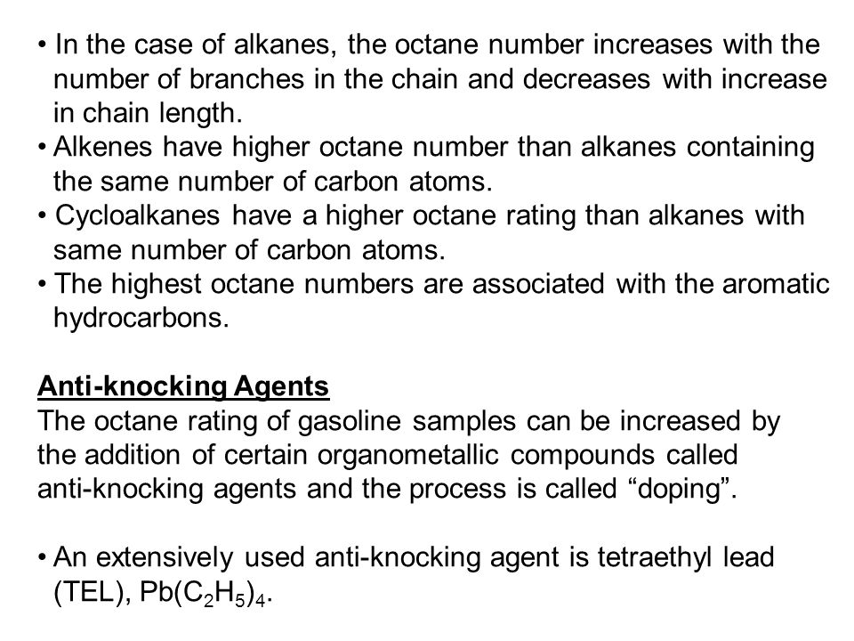 In the case of alkanes, the octane number increases with the