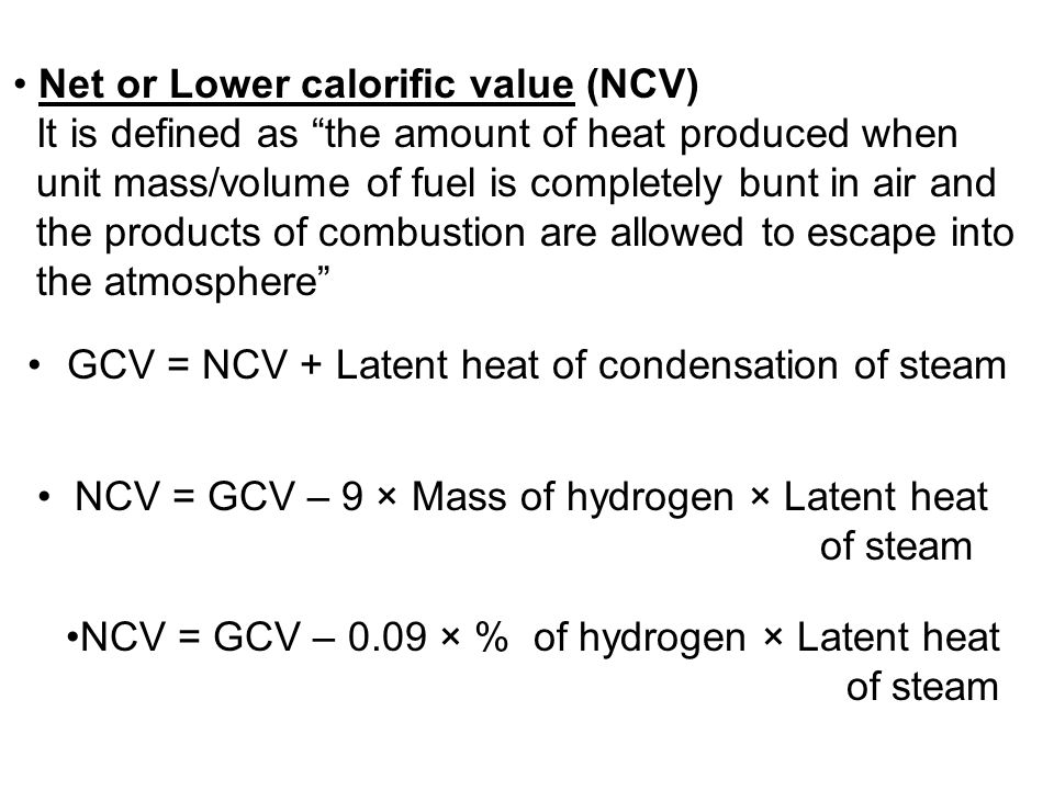 GCV = NCV + Latent heat of condensation of steam