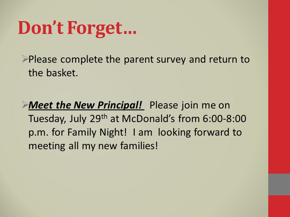 Don't Forget… Please complete the parent survey and return to the basket.