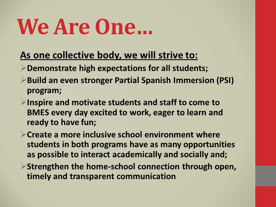 We Are One… As one collective body, we will strive to: