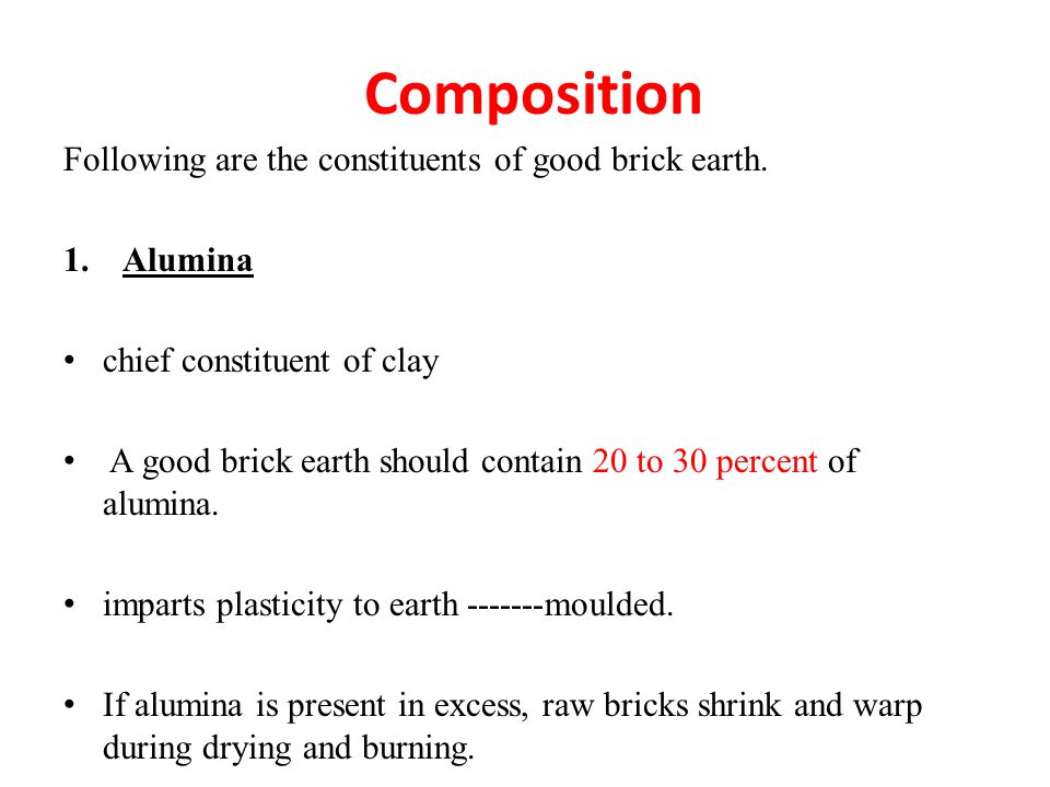 Composition Following are the constituents of good brick earth.