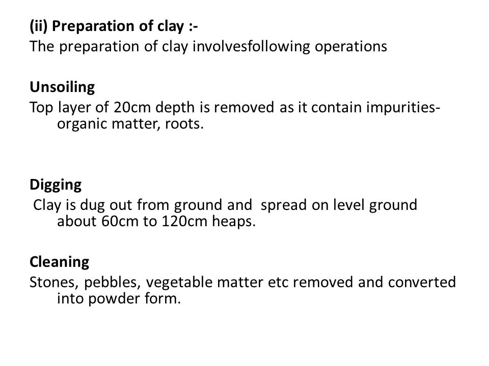 (ii) Preparation of clay :-