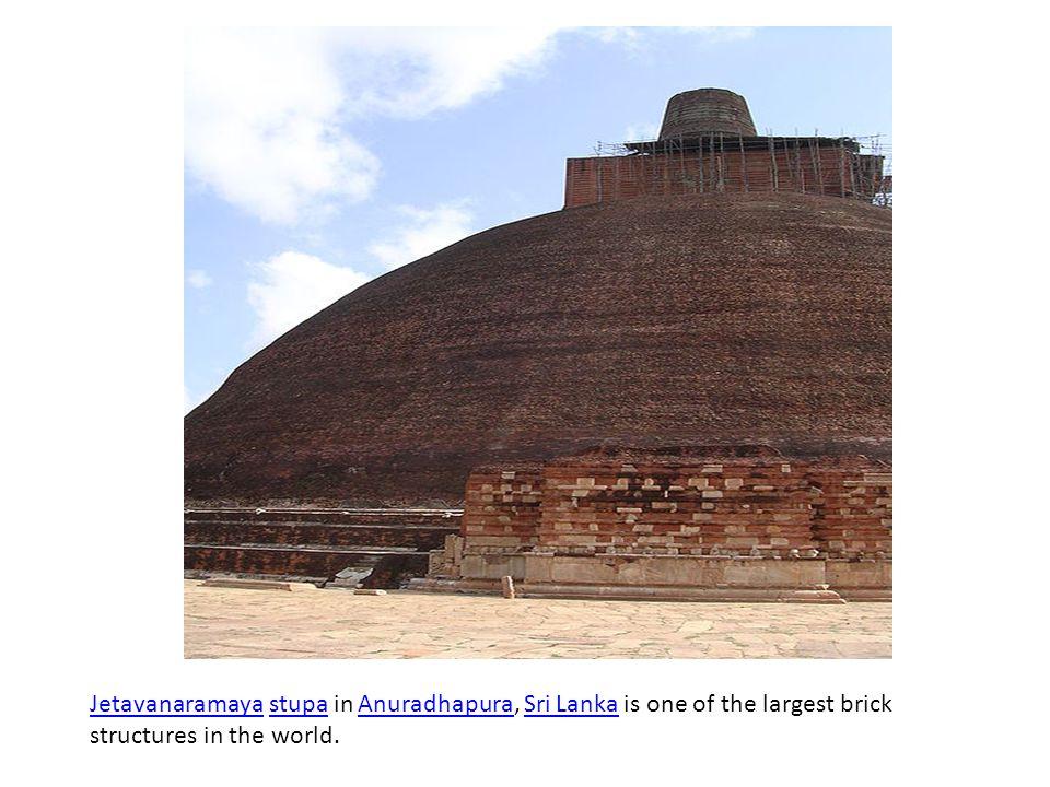 Jetavanaramaya stupa in Anuradhapura, Sri Lanka is one of the largest brick structures in the world.