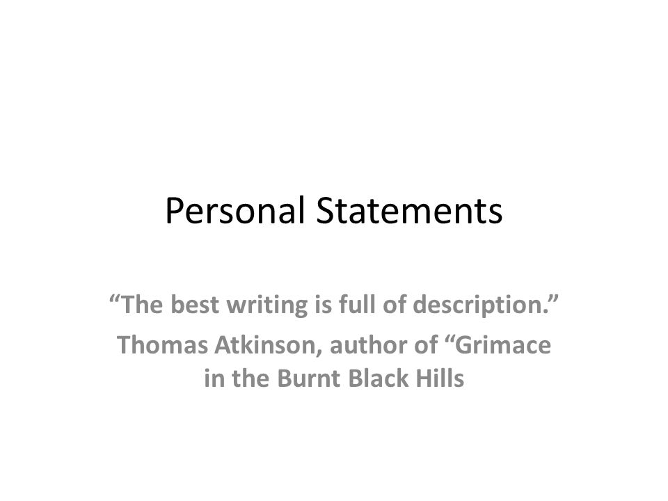 """Personal Statements """"The best writing is full of description."""" - ppt ..."""