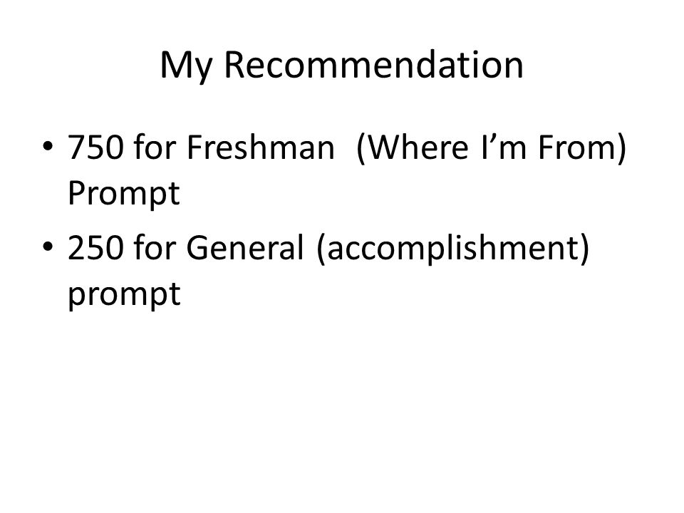 My Recommendation 750 for Freshman (Where I'm From) Prompt