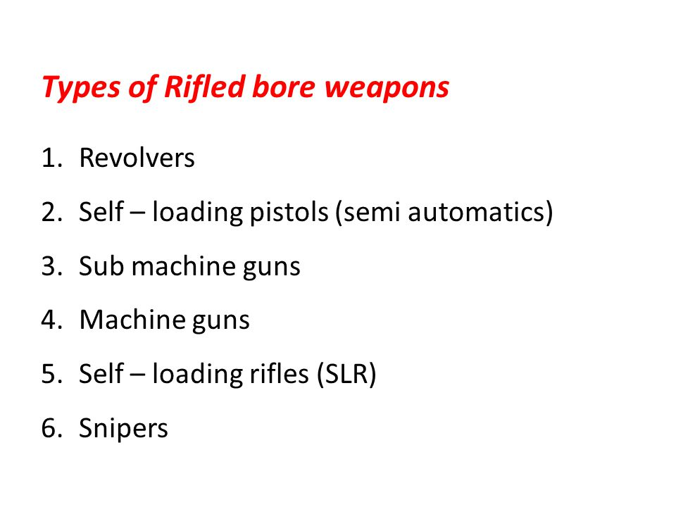 Types of Rifled bore weapons