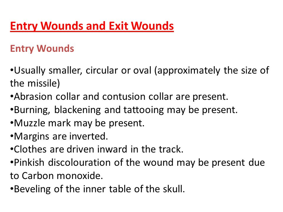 Entry Wounds and Exit Wounds