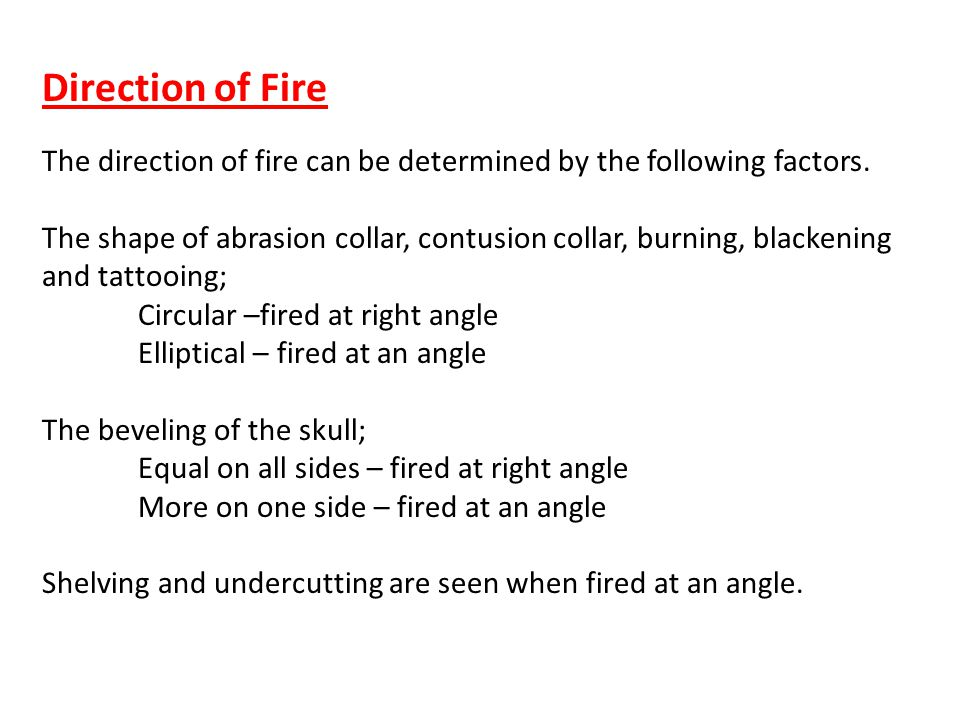 Direction of Fire The direction of fire can be determined by the following factors.