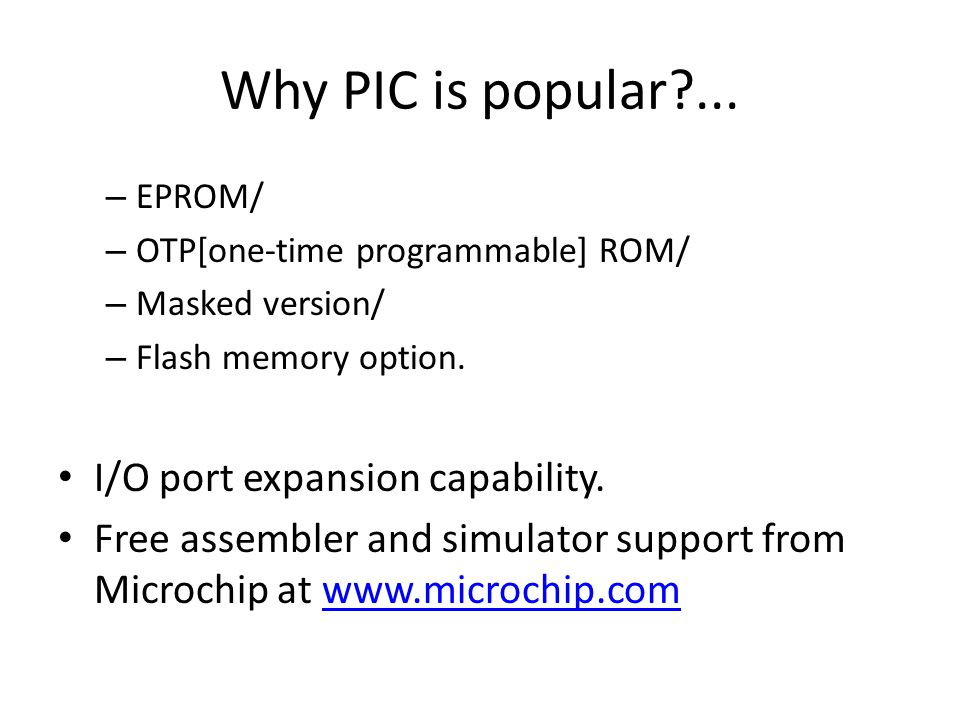 Why PIC is popular ... I/O port expansion capability.