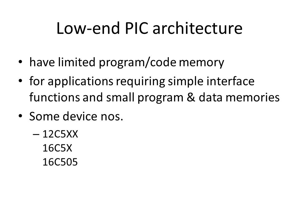 Low-end PIC architecture