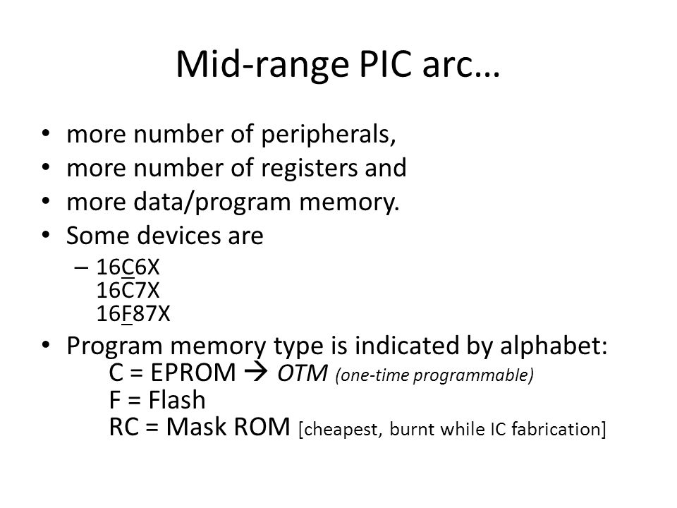 Mid-range PIC arc… more number of peripherals,