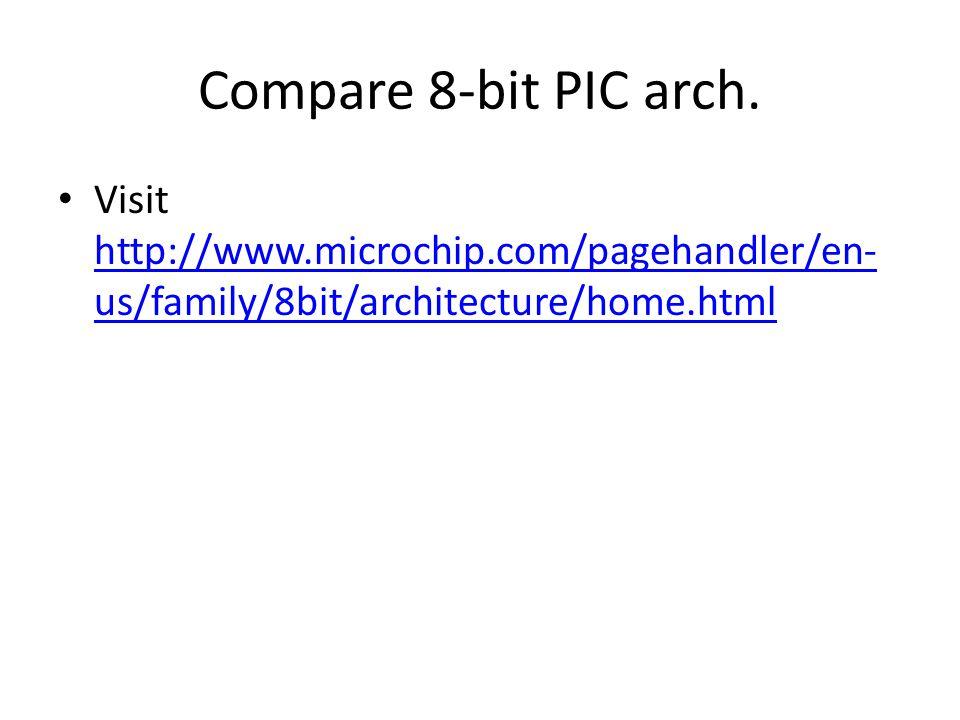 Compare 8-bit PIC arch.