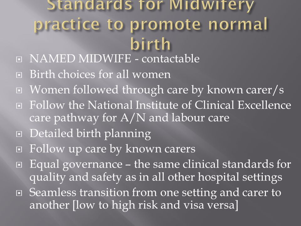 Standards for Midwifery practice to promote normal birth