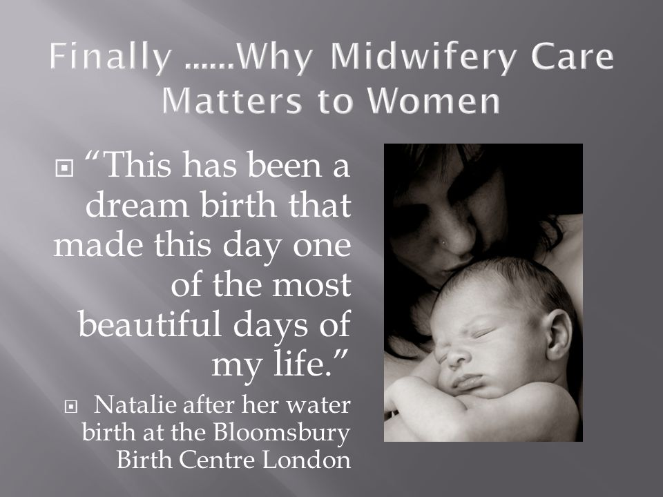 Finally ......Why Midwifery Care Matters to Women