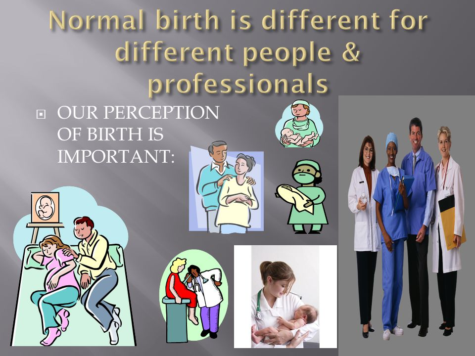 Normal birth is different for different people & professionals