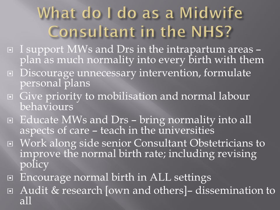 What do I do as a Midwife Consultant in the NHS