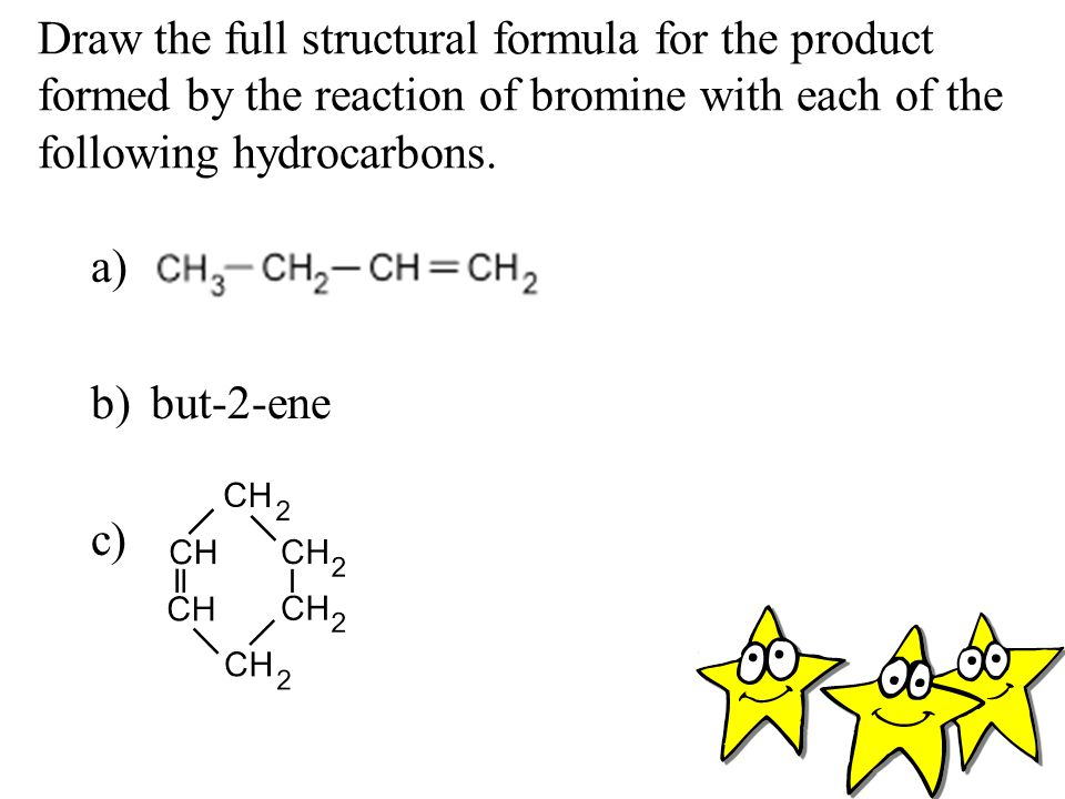 Draw the full structural formula for the product formed by the reaction of bromine with each of the following hydrocarbons.