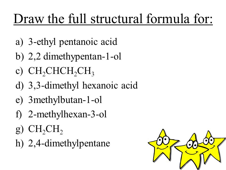 Draw the full structural formula for: