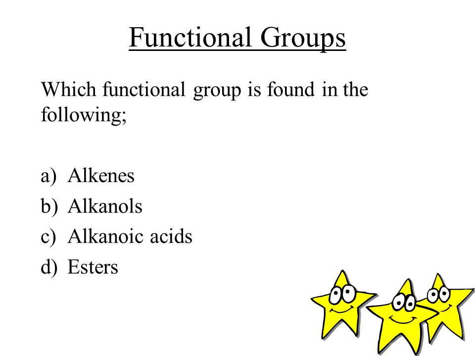 Functional Groups Which functional group is found in the following;