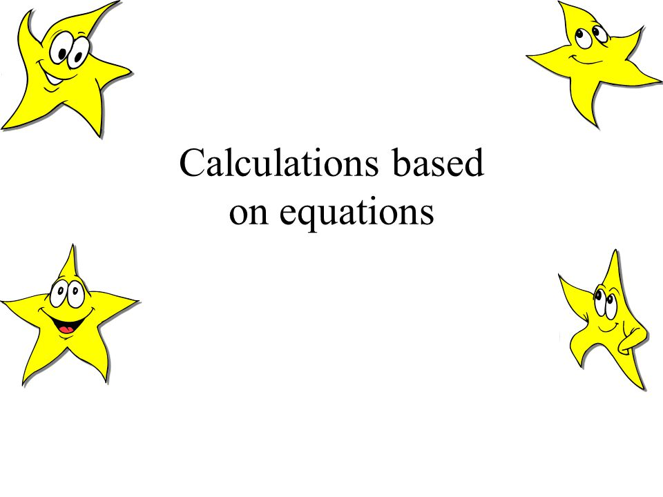 Calculations based on equations