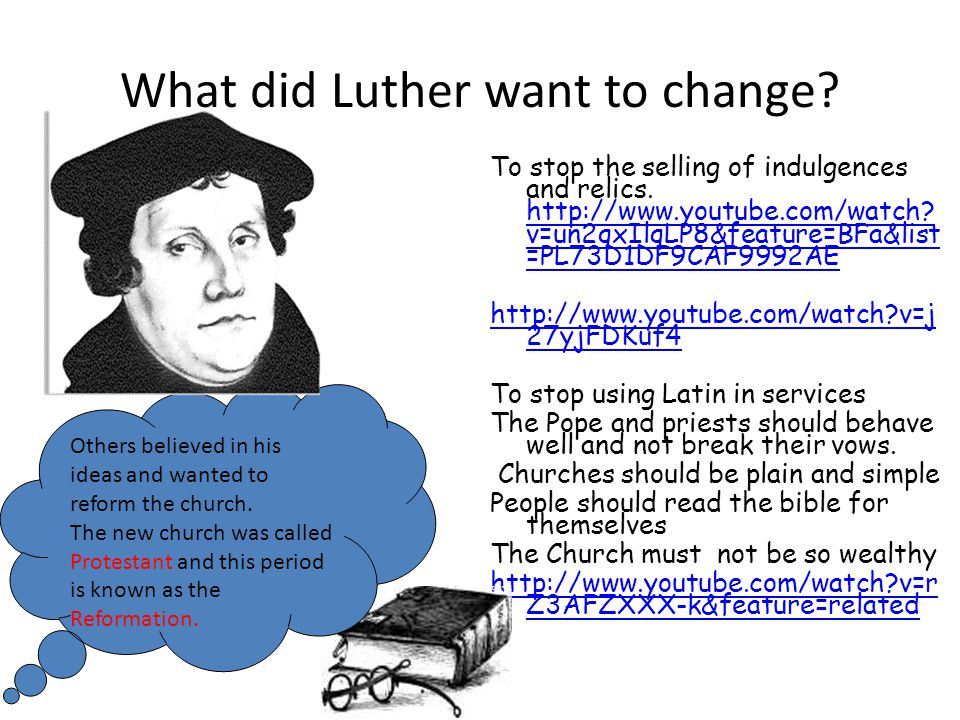 What did Luther want to change
