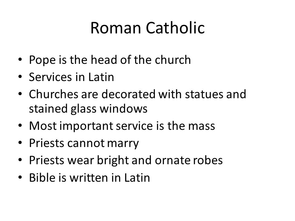 Roman Catholic Pope is the head of the church Services in Latin