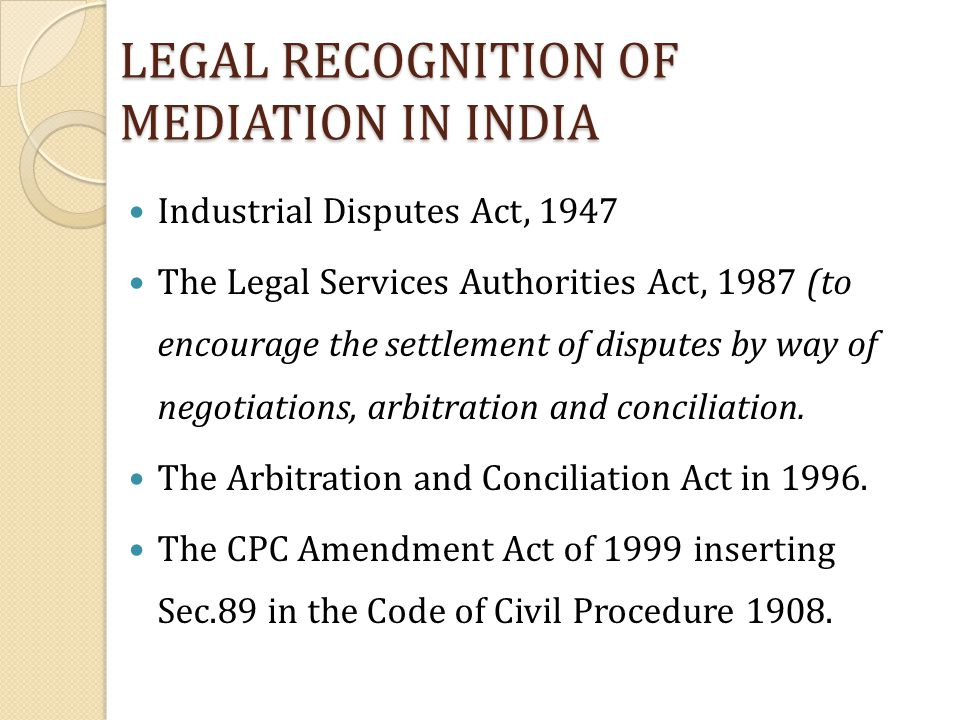 LEGAL RECOGNITION OF MEDIATION IN INDIA