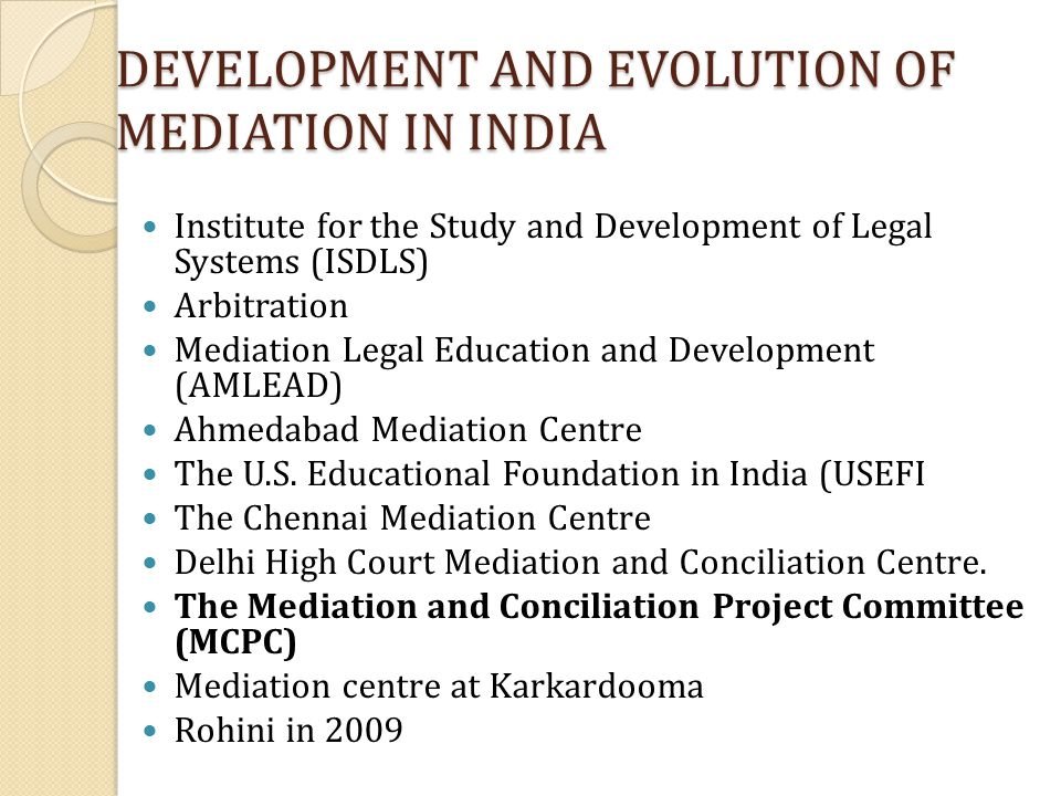 DEVELOPMENT AND EVOLUTION OF MEDIATION IN INDIA