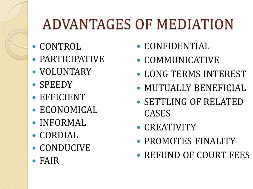 ADVANTAGES OF MEDIATION