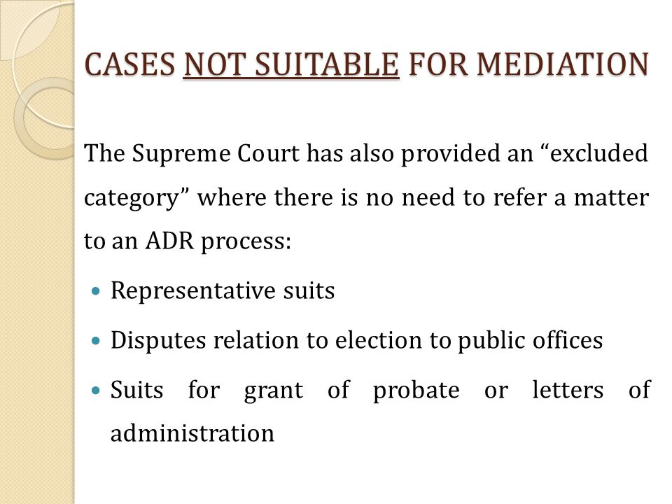 CASES NOT SUITABLE FOR MEDIATION