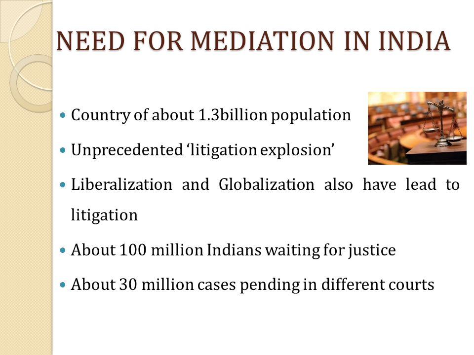 NEED FOR MEDIATION IN INDIA
