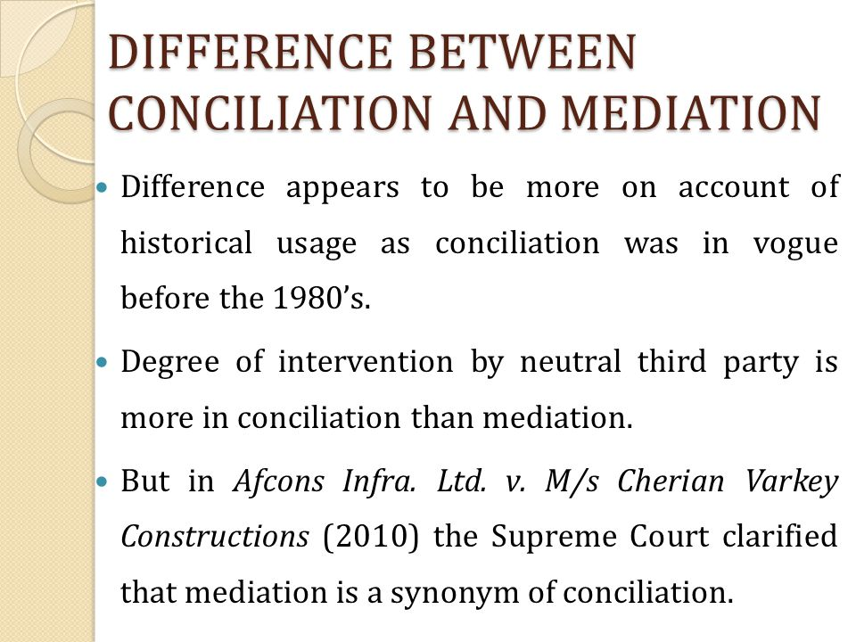 DIFFERENCE BETWEEN CONCILIATION AND MEDIATION