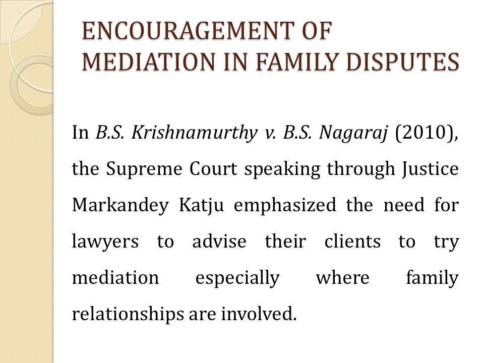 ENCOURAGEMENT OF MEDIATION IN FAMILY DISPUTES