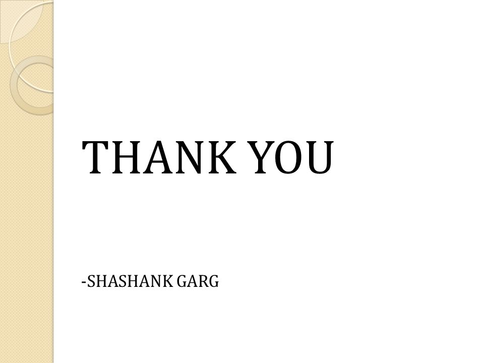 THANK YOU -SHASHANK GARG