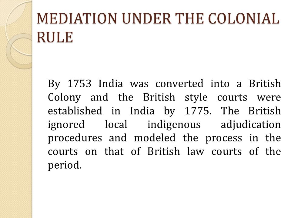 MEDIATION UNDER THE COLONIAL RULE