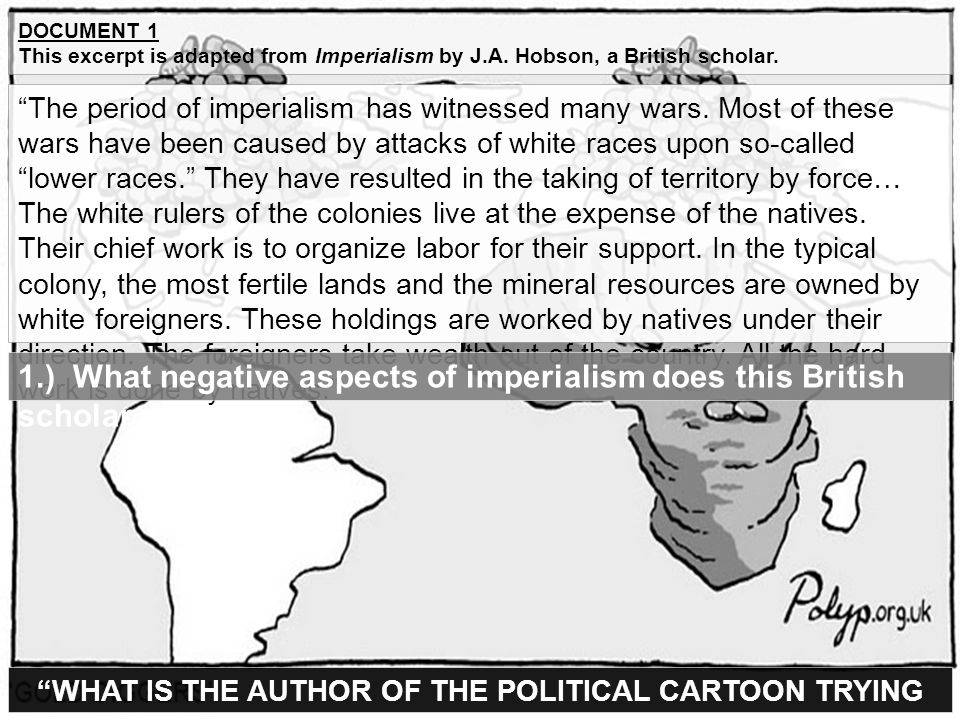 Document 1 This excerpt is adapted from Imperialism by J.A. Hobson, a British scholar.