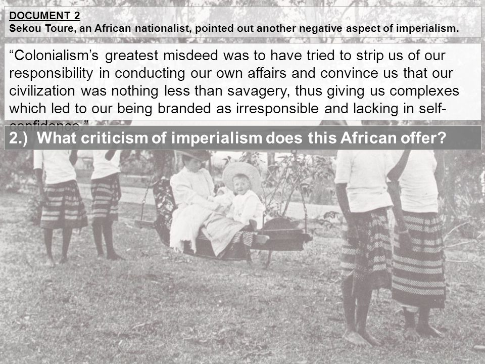 2.) What criticism of imperialism does this African offer