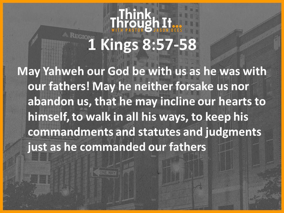 1 Kings 8:57-58