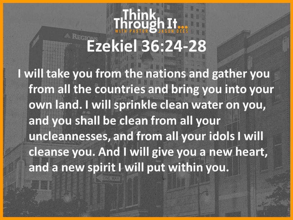 Ezekiel 36:24-28