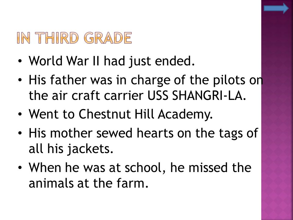 In Third Grade World War II had just ended.