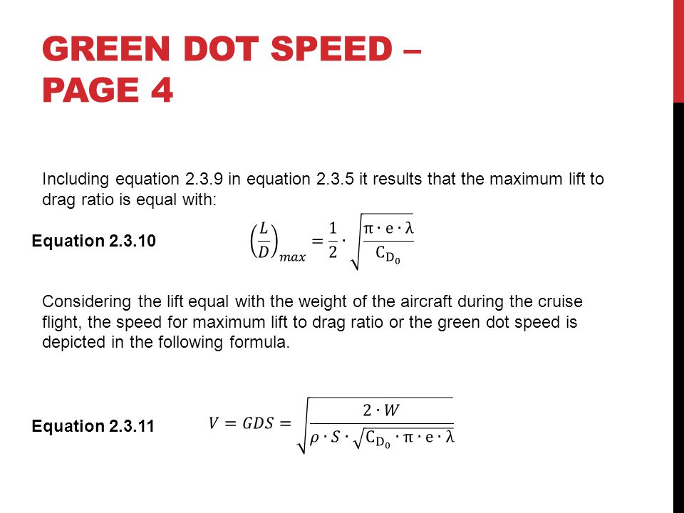 Green dot speed – page 4 Including equation 2.3.9 in equation 2.3.5 it results that the maximum lift to drag ratio is equal with: