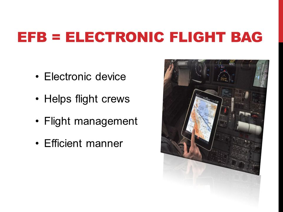 EFb = Electronic flight bag