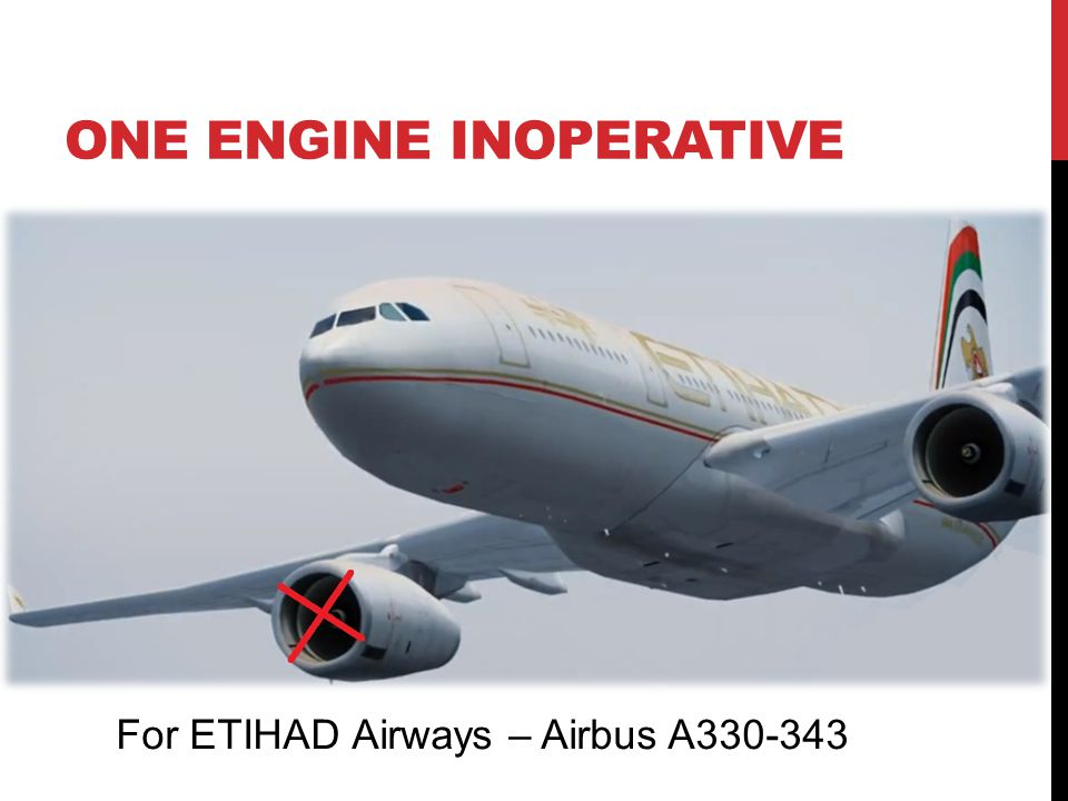 ONE ENGINE INOPERATIVE