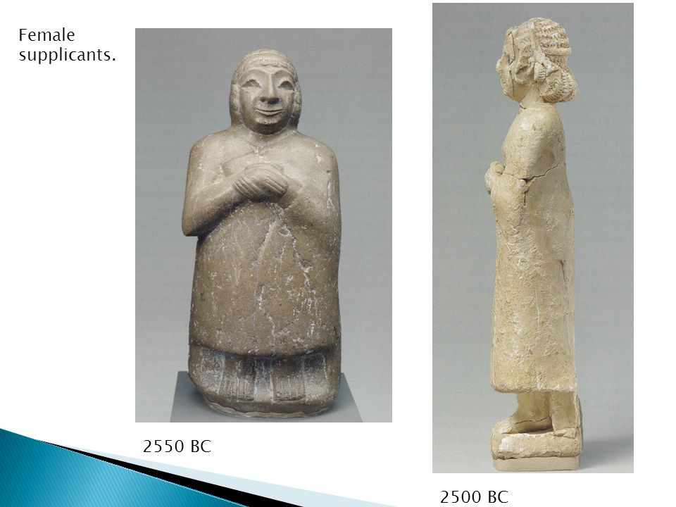Female supplicants. 2550 BC 2500 BC