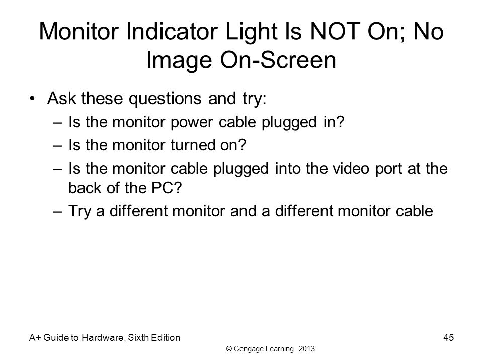 Monitor Indicator Light Is NOT On; No Image On-Screen