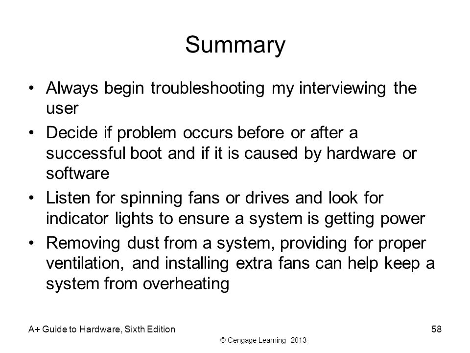 Summary Always begin troubleshooting my interviewing the user