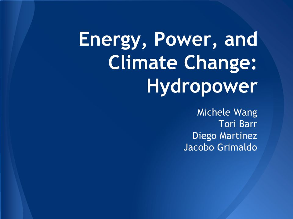Energy, Power, and Climate Change: Hydropower