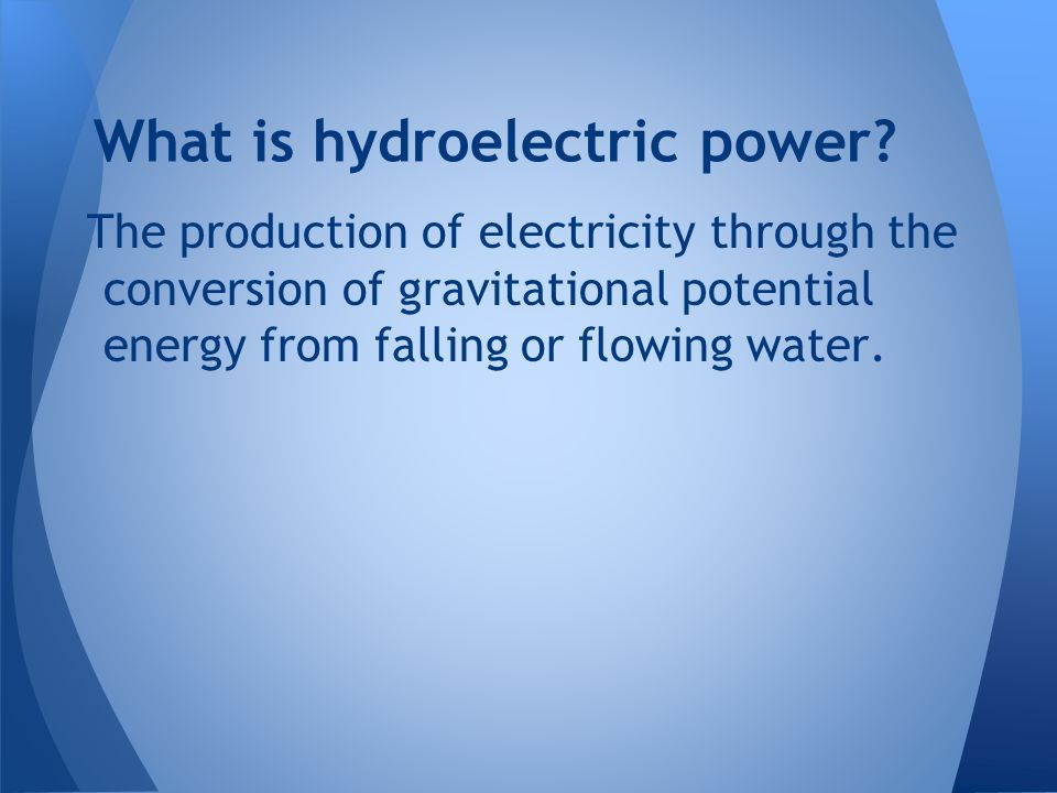What is hydroelectric power