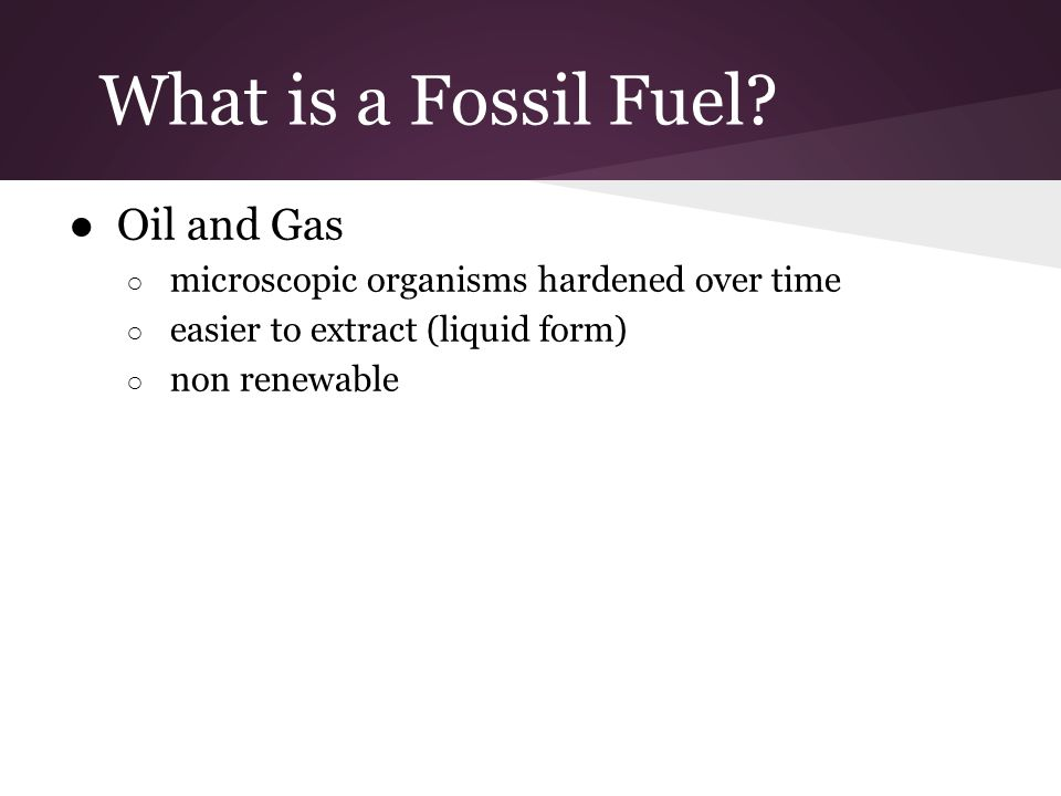 What is a Fossil Fuel Oil and Gas