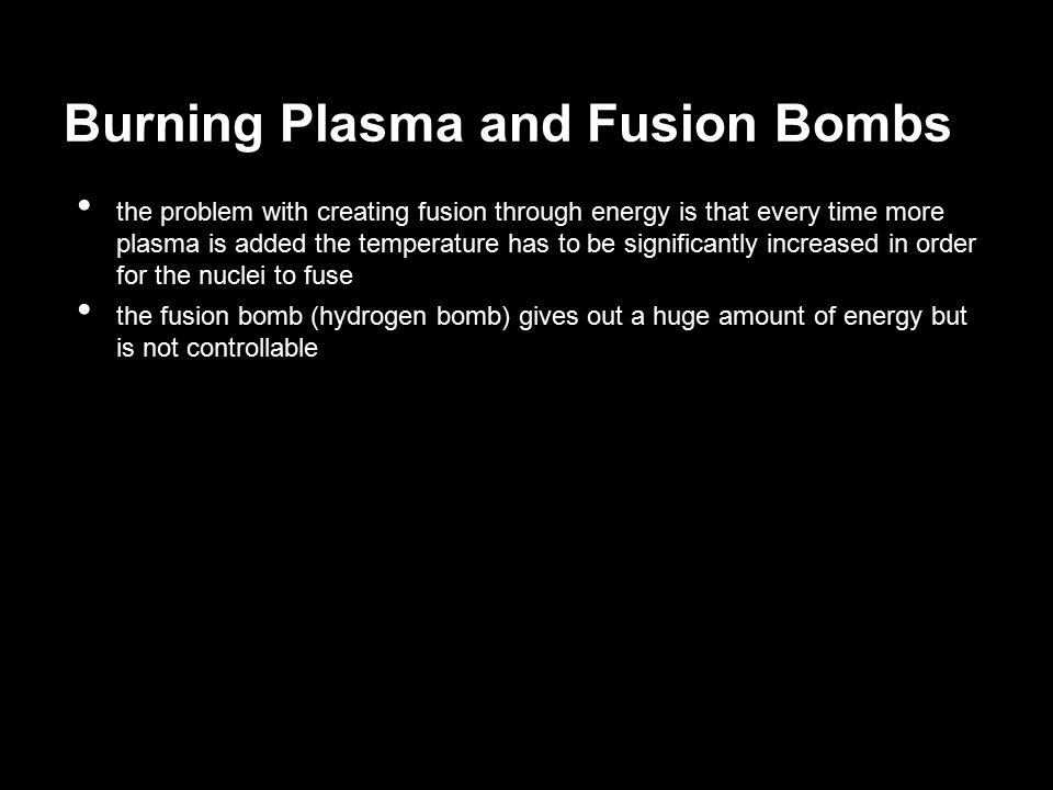Burning Plasma and Fusion Bombs